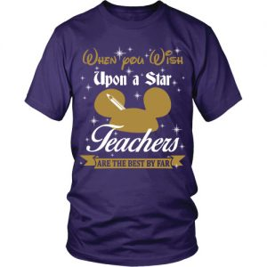 When you wish upon a star - Teachers Shirt