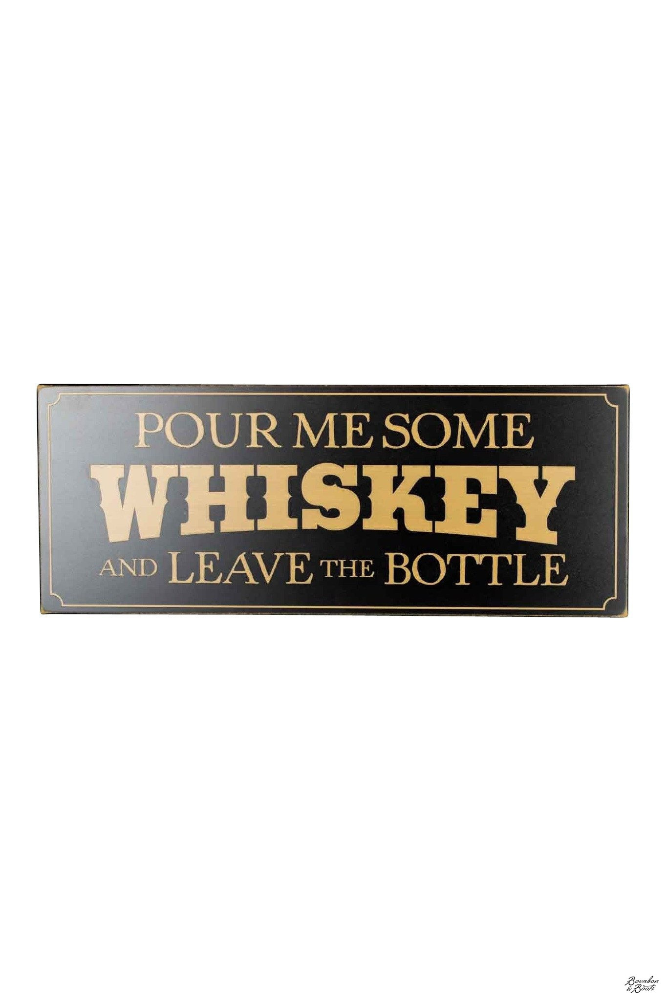 Pour Me Some Whiskey Wood Decor