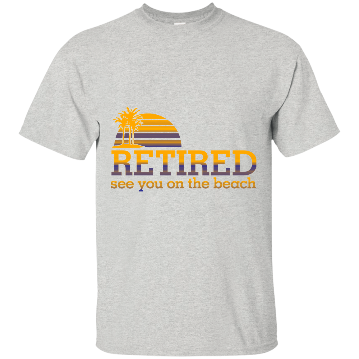 Retired T Shirt See You On The Beach